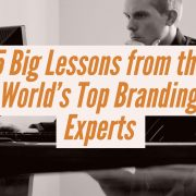 5-big-lessons-from-the-worlds-top-branding-experts