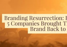 branding-resurrection-how-5-companies-brought-their-brand-back-to-life